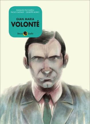 Gian Maria Volonté (BeccoGiallo editore, 2014)